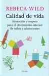 CALIDAD DE VIDA : EDUCACIÓN Y RESPETO PARA EL CRECIMIENTO INTERIOR DE NIÑOS Y ADOLESCENTES