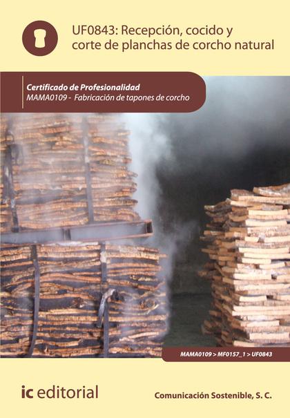 Recepción, cocido y corte de planchas de corcho natural. MAMA0109