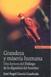 GRANDEZA Y MISERIA HUMANA : UN LECTURA DEL DIÁLOGO DE LA DIGNIDAD DEL HOMBRE