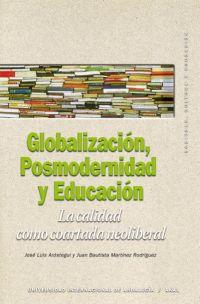 GLOBALIZACIÓN, POSMODERNIDAD Y EDUCACIÓN : LA CALIDAD COMO COARTADA NEOLIBERAL