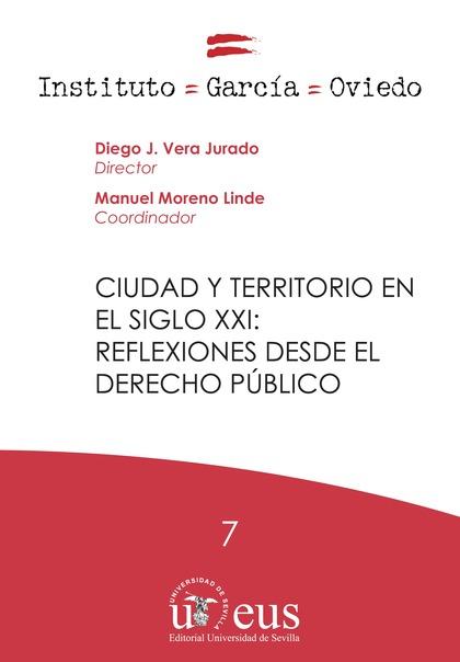 CIUDAD Y TERRITORIO EN EL SIGLO XXI: REFLEXIONES DESDE EL DERECHO PÚBLICO