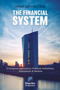 THE FINANCIAL SYSTEM. A EUROPEAN APPROACH TO FINANCIAL INSTITUTIONS, INSTRUMENTS.