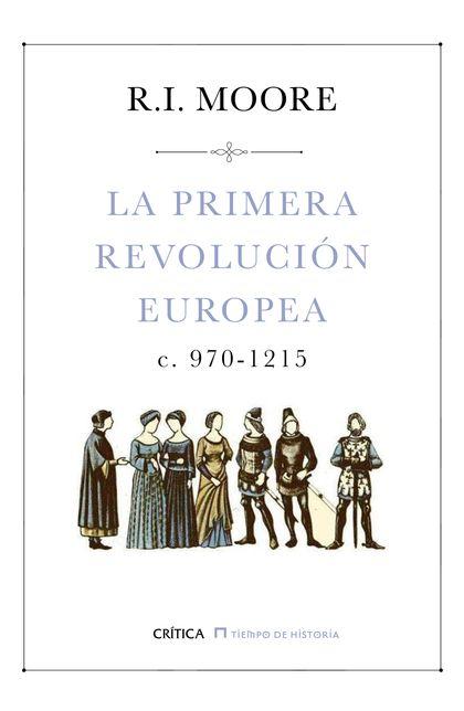 LA PRIMERA REVOLUCIÓN EUROPEA. C. 970-1215