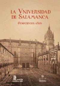 LA UNIVERSIDAD DE SALAMANCA. OCHOCIENTOS AÑOS