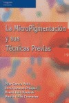 LA MICROPIGMENTACIÓN Y SUS TÉCNICAS PREVIAS