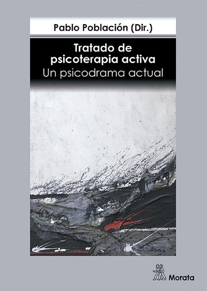 TRATADO DE PSICOTERAPIA ACTIVA. UN PSICODRAMA ACTUAL.