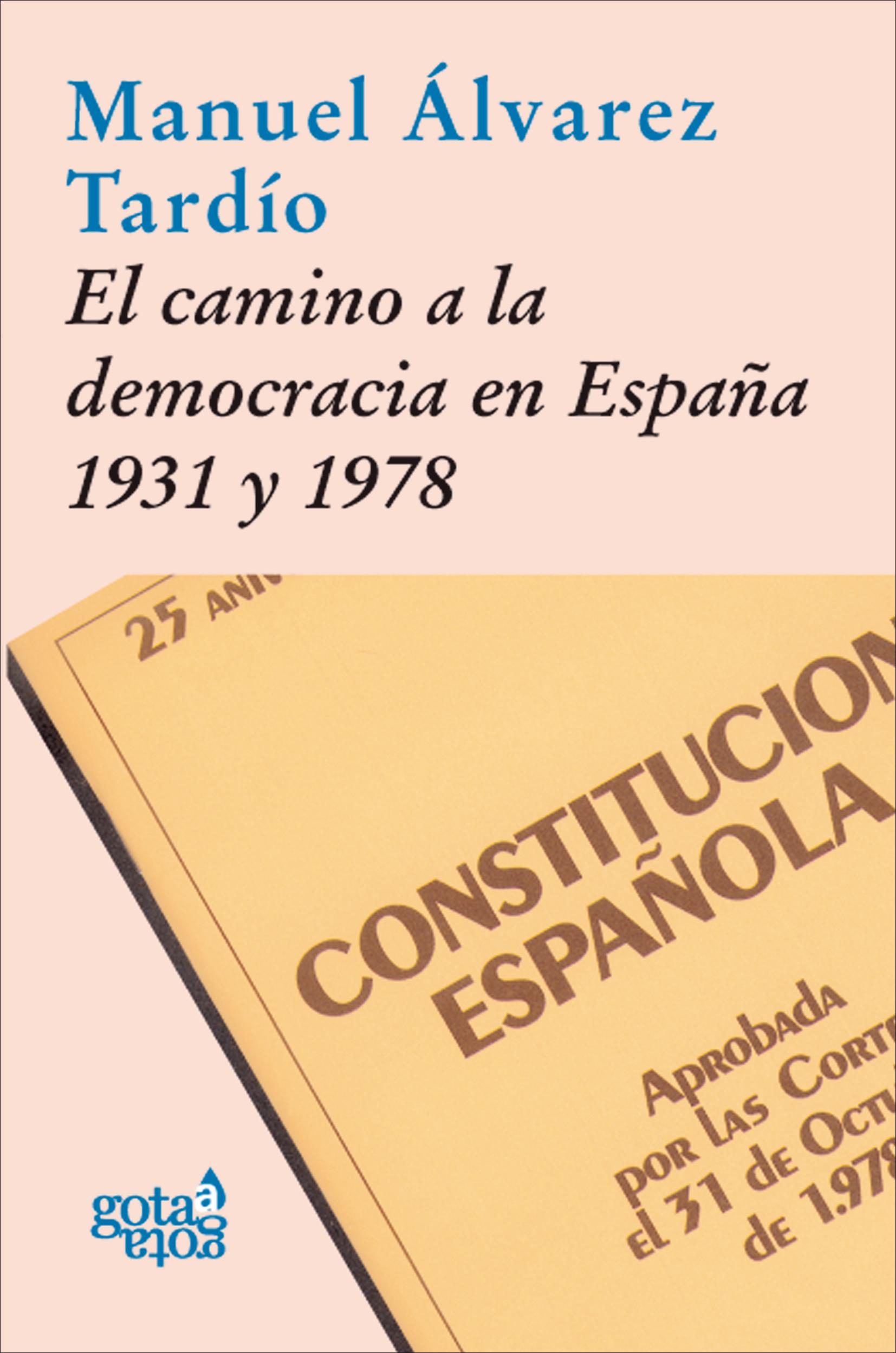 EL CAMINO A LA DEMOCRACIA EN ESPAÑA, 1931 Y 1978