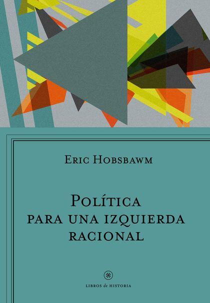 POLÍTICA PARA UNA IZQUIERDA RACIONAL.