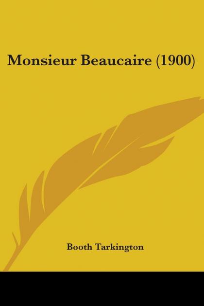 MONSIEUR BEAUCAIRE (1900)
