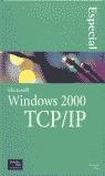 MICROSOFT WINDOWS 2000 TCP/IP