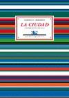 LA CIUDAD : ANTOLOGÍA POÉTICA, 1985-2008