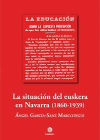 LA SITUACIÓN DEL EUSKERA EN NAVARRA (1860-1939)