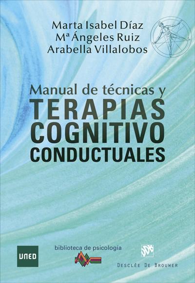 MANUAL DE TÉCNICAS Y TERAPIAS COGNITIVO CONDUCTUALES.