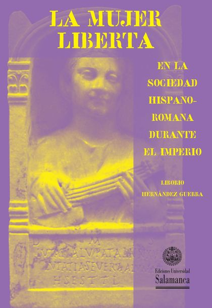 LA MUJER LIBERTA EN LA SOCIEDAD HISPANO-ROMANA DURANTE EL IMPERIO