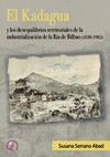 EL KADAGUA Y LOS DESEQUILIBRIOS TERRITORIALES DE LA INDUSTRIALIZACIÓN DE LA RÍA DE BILBAO (1830