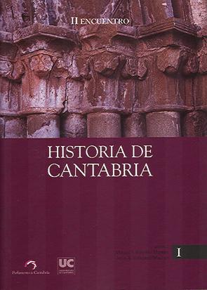 II ENCUENTRO DE HISTORIA DE CANTABRIA: ACTAS DEL II ENCUENTRO CELEBRADO EN SANTANDER LOS DÍAS 2