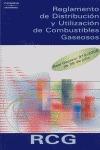 RCG. REGLAMENTO DE DISTRIBUCIÓN Y UTILIZACIÓN DE COMBUSTIBLES GASEOSOS.