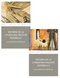 HISTORIAS DE LA LITERATURA FASCISTA ESPAÑOLA. 2 VOLUMENES