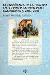ENSEÑANZA DE LA HISTORIA PRIMER BACHILLERATO FRANQUISTA(1938-1953)