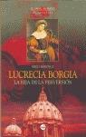 LUCRECIA BORGIA: LA HIJA DE LA PERVERSIÓN