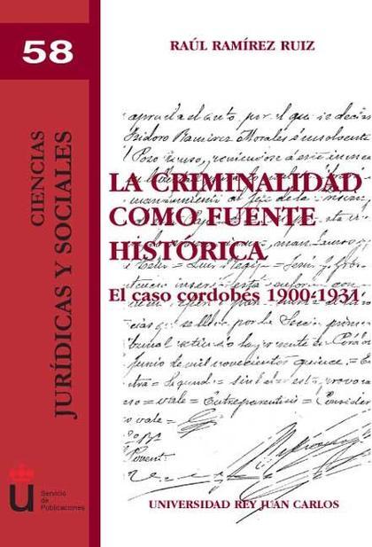 LA CRIMINALIDAD COMO FUENTE HISTÓRICA : EL CASO CORDOBÉS, 1900-1931