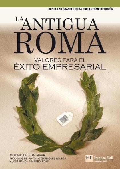 LA ANTIGUA ROMA : VALORES PARA EL ÉXITO EMPRESARIAL