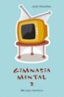 GIMNASIA MENTAL 2 131 JUEGOS MATEMÁTICOS
