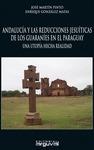 ANDALUCÍA Y LAS REDUCCIONES JESUÍTICAS DE LOS GUARANÍES EN EL PARAGUAY