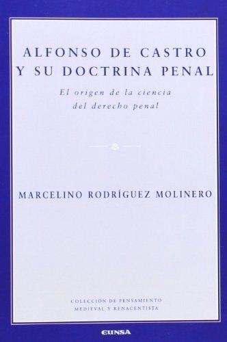 ALFONSO DE CASTRO Y SU DOCTRINA PENAL