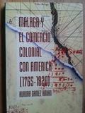 MÁLAGA Y EL COMERCIO COLONIAL CON AMÉRICA, (1765-1820)