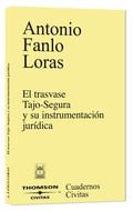EL TRASVASE TAJO-SEGURA Y SU INSTRUMENTACIÓN JURÍDICA: NATURALEZA, SIGNIFICADO Y ALCANCE DEL TÍ