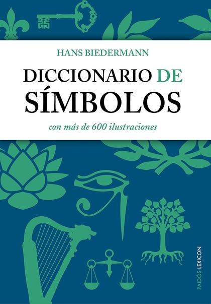 DICCIONARIO DE SÍMBOLOS : CON MÁS DE 600 ILUSTRACIONES