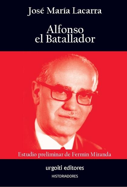ALFONSO EL BATALLADOR.