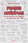 FRASES ANÓNIMAS : DE LOS GRAFITOS DE POMPEYA A LAS PANCARTAS DEL 15 M
