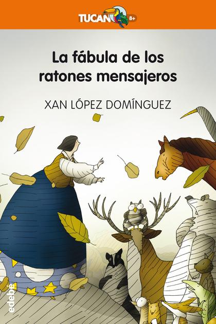 LA FABULA DE LOS RATONES MENSAJEROS.