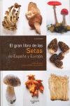 EL GRAN LIBRO DE LAS SETAS : DE ESPAÑA Y DE EUROPA