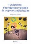 FUNDAMENTOS DE PRODUCCIÓN Y GESTIÓN DE PROYECTOS AUDIOVISUALES