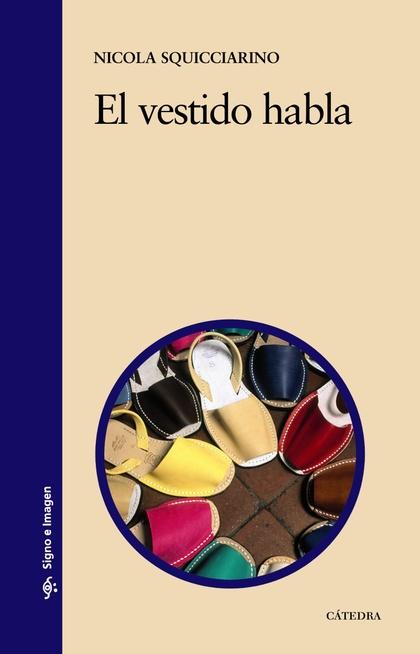 EL VESTIDO HABLA. CONSIDERACIONES PSICO-SOCIOLÓGICAS SOBRE LA INDUMENTARIA