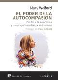 EL PODER DE LA AUTOCOMPASIÓN. PON FIN A LA AUTOCRÍTICA Y CONSTRUYE LA CONFIANZA