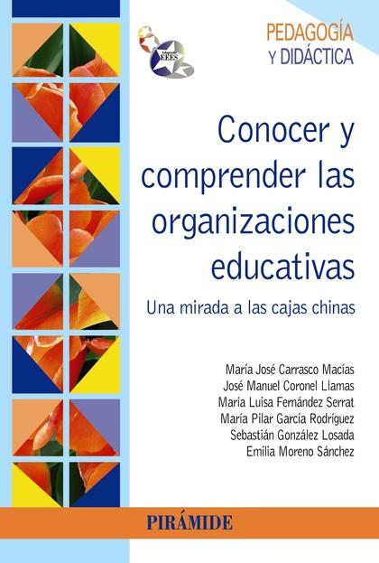 CONOCER Y COMPRENDER LAS ORGANIZACIONES EDUCATIVAS : UNA MIRADA A LAS CAJAS CHINAS