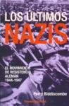 LOS ÚLTIMOS NAZIS: EL MOVIMIENTO DE RESISTENCIA ALEMÁN, 1944-1947