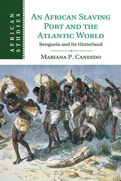 AN AFRICAN SLAVING PORT AND THE ATLANTIC WORLD