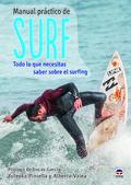 MANUAL PRÁCTICO DE SURF : TODO LO QUE NECESITAS SABER SOBRE EL SURFING