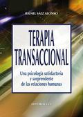TERAPIA TRANSACCIONAL : UNA PSICOLOGÍA SATISFACTORIA Y SORPRENDENTE DE LAS RELACIONES HUMANAS