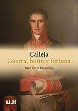 CALLEJA. GUERRA, BOTÍN Y FORTUNA..