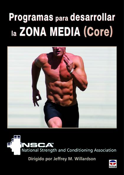 PROGRAMAS PARA DESARROLLAR LA ZONA MEDIA (CORE) : NSCA