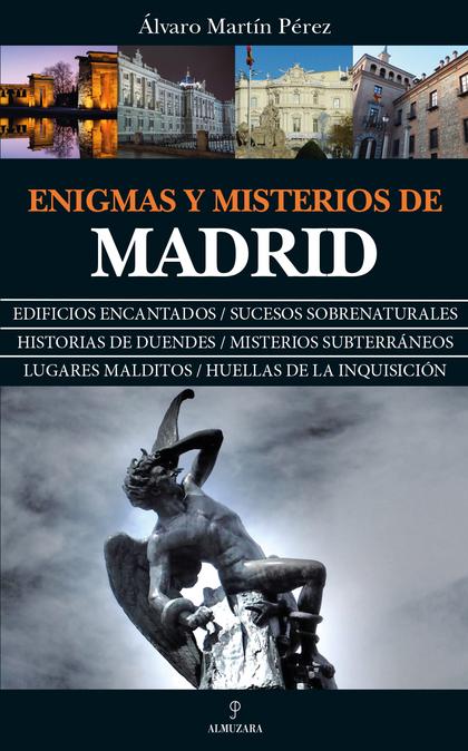 ENIGMAS Y MISTERIOS DE MADRID.