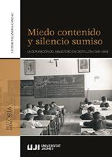 MIEDO CONTENIDO Y SILENCIO SUMISO.. LA DEPURACIÓN DEL MAGISTERIO EN CASTELLÓN (1939-1943)