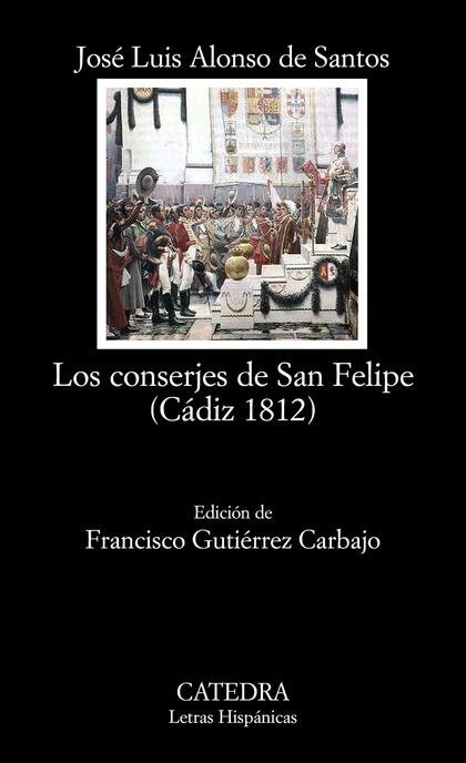 LOS CONSERJES DE SAN FELIPE : CÁDIZ 1812