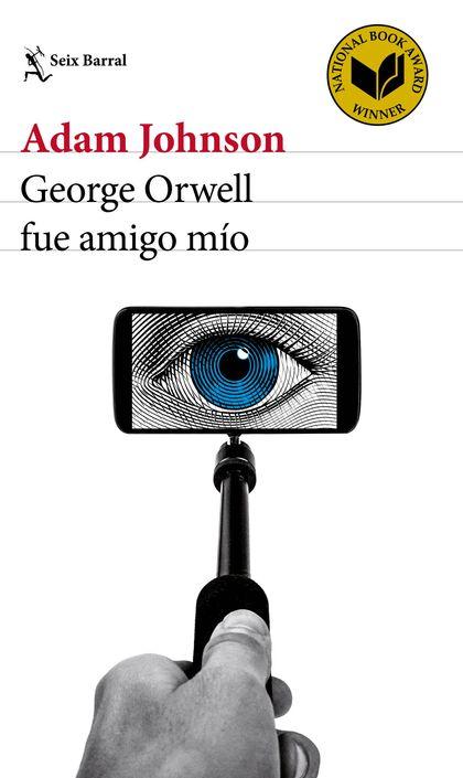 GEORGE ORWELL FUE AMIGO MÍO.